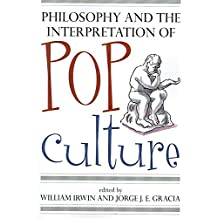 [(Philosophy and the Interpretation of Pop Culture)] [Edited by William Irwin ] published on (December, 2006)