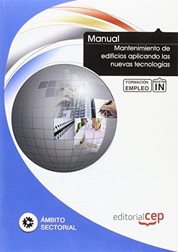 Manual Mantenimiento de edificios aplicando las nuevas tecnologías. Formación para el empleo (Formacion Empleo Sectorial)