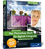 Das Photoshop-Buch für digitale Fotografie: Aktuell zu Photoshop CS5 (Galileo Design)