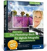 Das Photoshop-Buch für digitale Fotografie: Aktuell zu Photoshop CS5 (Galileo Design)