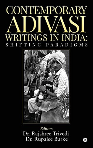 Contemporary Adivasi Writings in India: Shifting Paradigms