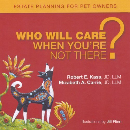 Who Will Care When You're Not There? Estate Planning for Pet Owners