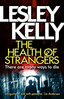 The Health of Strangers (A Health of Strangers Thriller) by [Kelly, Lesley]