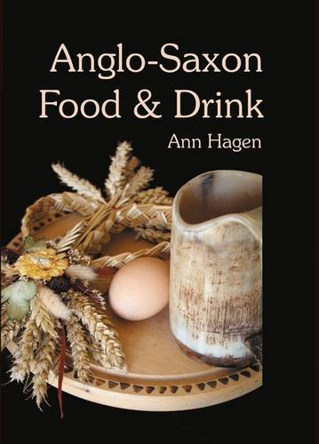 Anglo-Saxon Food and Drink: Production, Processing, Distribution and Consumption European Food