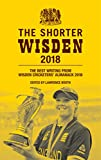 The Shorter Wisden 2018: The Best Writing from Wisden Cricketers' Almanack 2018