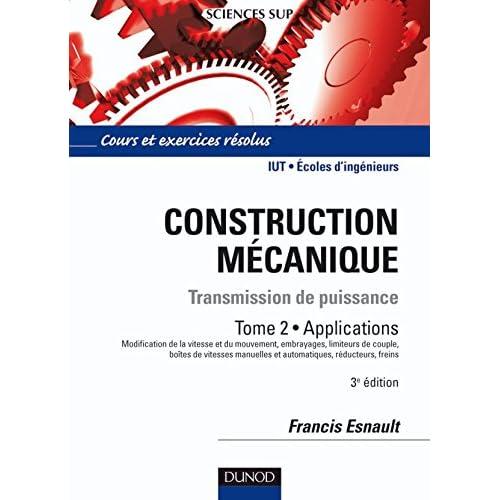 Construction mécanique - Tome 2 - 3 édition: Transmission de puissance