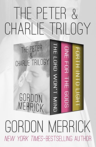 The Peter & Charlie Trilogy: The Lord Won't Mind, One for the Gods, and Forth into Light (English Edition)