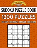 Sudoku Puzzle Book, 1,200 Puzzles - 300 EASY, 300 MEDIUM, 300 HARD and 300 EXTRA HARD: Improve Your Game With This Four Level Book: Volume 39 (Sudoku Puzzle Books Champion Series)