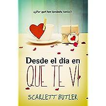 Desde el día en que te vi: Scarlett Butler (Las tres marías nº 1)