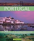 Highlights Portugal: Die 50 Ziele, die Sie gesehen haben sollten - Andrea Lammert, Norbert Kustos, Dörte Saße