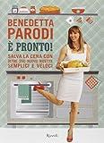 Scarica Libro E pronto Salva la cena con oltre 250 nuove ricette semplici e veloci (PDF,EPUB,MOBI) Online Italiano Gratis