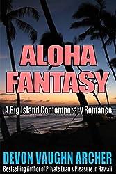 Aloha Fantasy (A Big Island Contemporary Romance) (Romance in Hawaii Book 2)