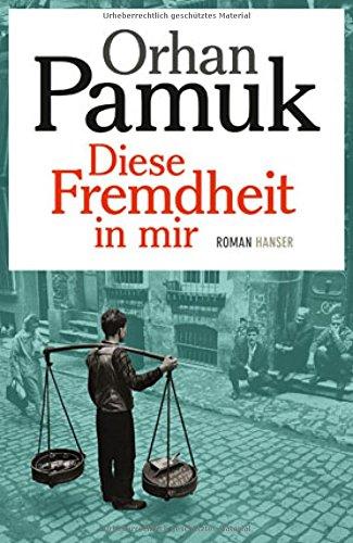 Buchseite und Rezensionen zu 'Diese Fremdheit in mir: Roman' von Orhan Pamuk
