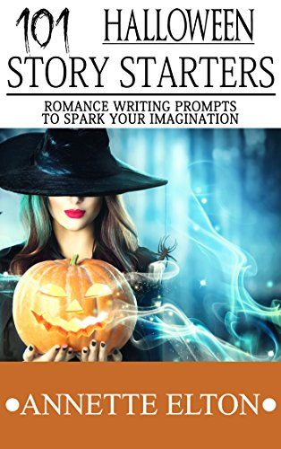 101 Halloween Story Starters -Romance Writing Prompts to Spark Your Imagination (101 Romance Story Starters) (English Edition)