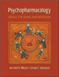 J. S. Meyer's L. F. Quenzer's Psychopharmacology (Psychopharmacology: Drugs. the Brain and Behavior [Hardcover])(2004)