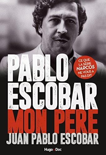 Pablo Escobar Mon père par Juan pablo Escobar