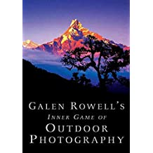 [(Galen Rowell's Inner Game of Outdoor Photography)] [By (author) Galen Rowell] published on (July, 2010)