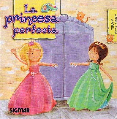 La princesa perfecta/The Perfect Princess (Abre y Cierra/Open and Close) por Paula Vera