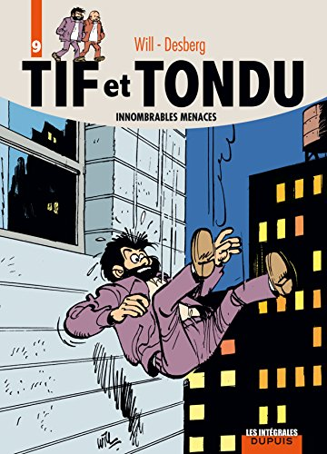 Tif et Tondu, l'intégrale, tome 9 : Innombrables menaces
