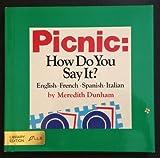 Picnic: How Do You Say It?: English, French, Spanish, Italian