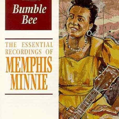 Bumble Bee: THE ESSENTIAL RECORDINGS OF MEMPHIS MINNIE by Memphis Minnie (2002-11-26) (Memphis Minnie Bumble Bee)