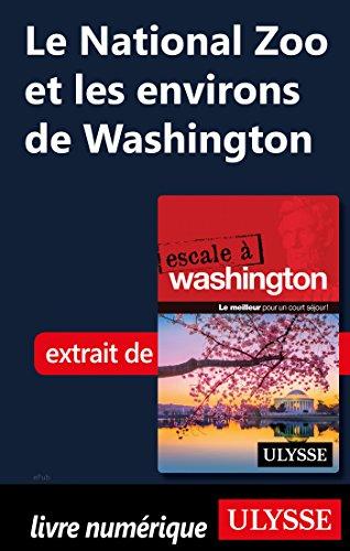 Washington Dc Zoo (Le National Zoo et les environs de Washington (French Edition))