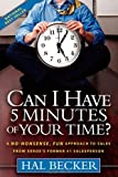 Can I Have 5 Minutes of Your Time?: A No-Nonsense, Fun Approach to Sales from Xeroxs Former #1 Salesperson