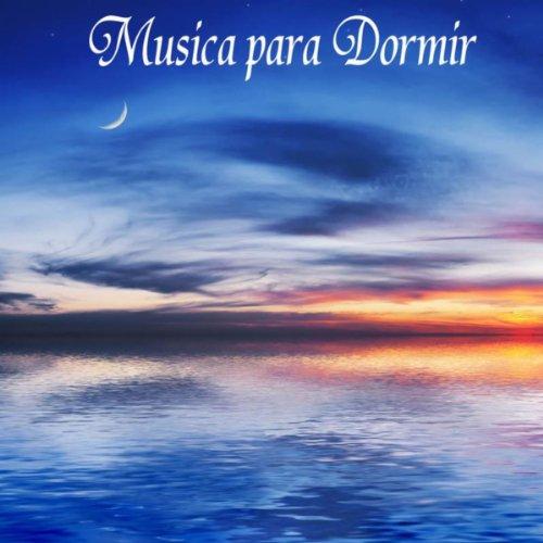 Musica para Dormir: 101 Canciones para Dormir, Música para Relaxar, Estresse e Sono, Musica Relajante, Bem Estar, Pensamento Positivo, Relaxamento, Meditação e Espiritualidade New Age