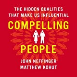 Compelling People: The Hidden Qualities That Make Us Influential by John Neffinger (2014-05-20)