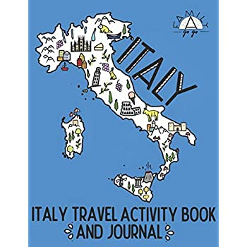 Italy Travel Activity Book And Journal: For Kids! [Lingua Inglese]