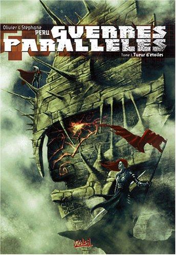 Guerres parallèles, Tome 1 : Tueur d'étoiles