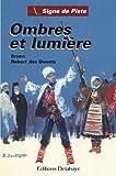 Ombres et Lumière - Signe de Piste - Trilogie russe 1