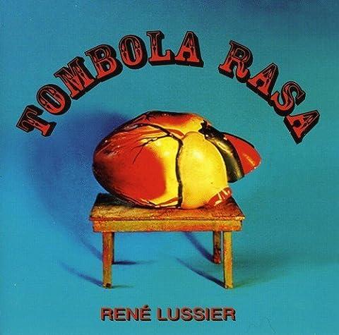 Tombola Rasa by Rene Lussier (2006-07-11)