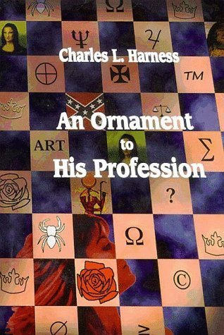 An Ornament to His Profession by Charles L. Harness (1998-09-09)