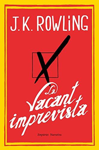La vacant imprevista (EMPURIES NARRATIVA Book 933) (Catalan Edition) por J.K. Rowling