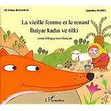 La vieille femme et le renard : Edition bilingue français-turc