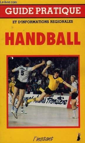 Handball (Guide pratique et d'informations régionales) par Claude Maxant