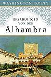Erzählungen von der Alhambra: Nach der ersten deutschen Übersetzung von 1832 - Washington Irving