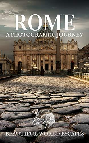 Rome: A Photographic Journey (English Edition) por Beautiful World Escapes