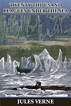Twenty Thousand Leagues Under the Sea (Illustrated) (English Edition) par [Verne, Jules]