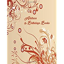 Address And Birthdays Books: A4 Extra Large At A Glance Address Log Book For Contacts, With Addresses, Phone Numbers, Emails & Birthday. Alphabetical ... Volume 99 (Extra Large Address Books)