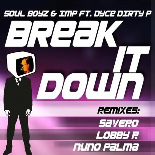 Break It Down Feat Imp & Dyce Dirty P (Remix) (P Imp)