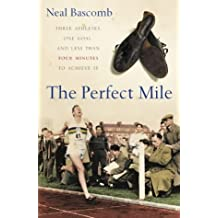 By Neal Bascomb The Perfect Mile [Hardcover]