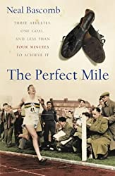 The Perfect Mile by Neal Bascomb (2004-04-05)