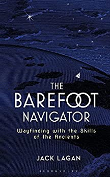 Epub Gratis The Barefoot Navigator: Wayfinding with the Skills of the Ancients