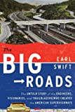 { [ THE BIG ROADS: THE UNTOLD STORY OF THE ENGINEERS, VISIONARIES, AND TRAILBLAZERS WHO CREATED THE AMERICAN SUPERHIGHWAYS - GREENLIGHT ] } By Swift, Earl (Author) Jun-09-2011 [ Hardcover ]