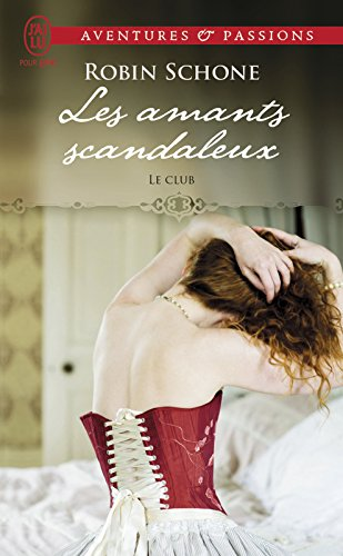 Le Club (Tome 1) - Les amants scandaleux par [Schone, Robin]