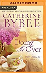 Doing It Over (Most Likely To Series) by Catherine Bybee (2016-04-19)
