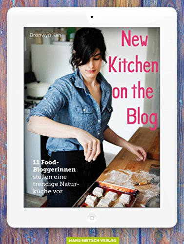 New Kitchen on the Blog: 11 Food-Bloggerinnen stellen eine trendige Naturküche vor