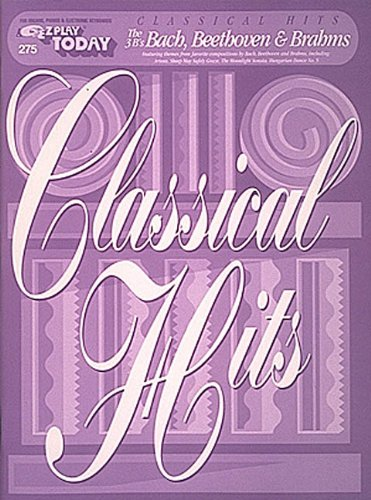 Classical Hits - Bach, Beethoven & Brahms: E-Z Play Today Volume 275: Bach, Beethoven and Brahms Classical Hits